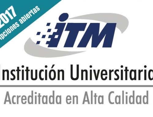 El ITM tiene inscripciones abiertas para sus programas de pregrado y posgrado 2017-1
