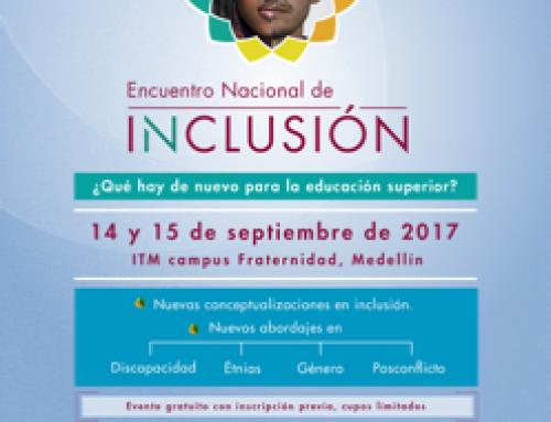 ENCUENTRO NACIONAL DE INCLUSIÓN – MEDELLÍN 14 Y 15 DE SEPTIEMBRE