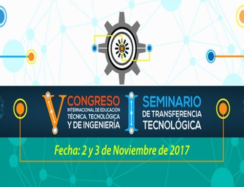 V Congreso Internacional de Educación Técnica, Tecnológica y de Ingeniería (ETTI) y I Seminario en Transferencia Tecnológica