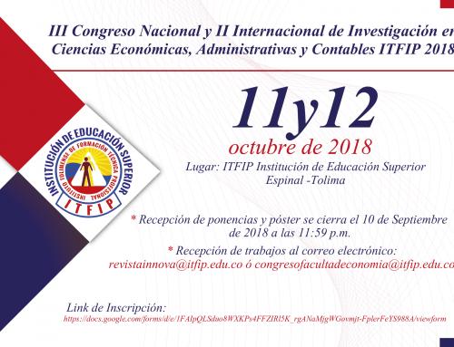 III CONGRESO NACIONAL Y II INTERNACIONAL EN CIENCIAS ECONÓMICAS, ADMINISTRATIVAS Y CONTABLES ITFIP 2018